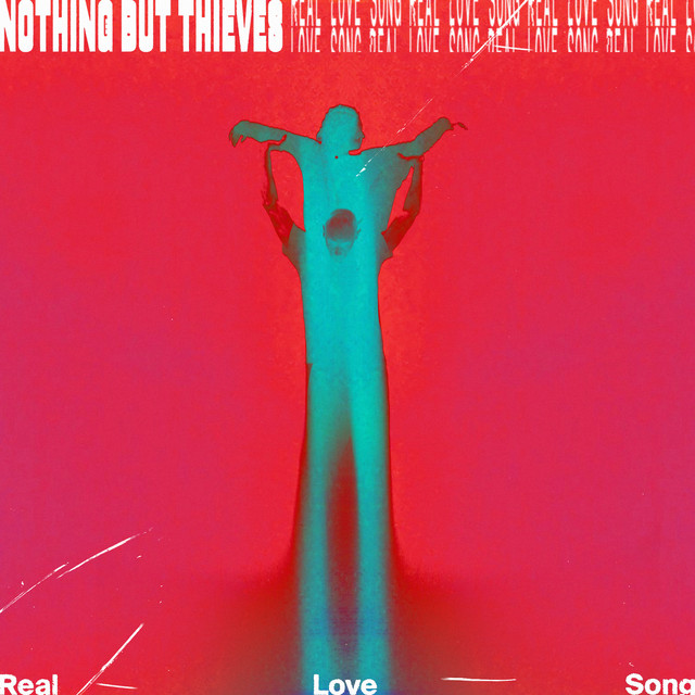 Nothing But Thieves – Real LoveSong