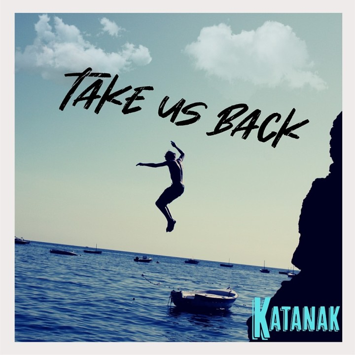 Katanak – Take Us Back